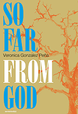 16-Veronica-Gonzalez-Peña--So-Far-From-God